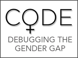 Free Screening of CODE: Debugging the Gender Gap