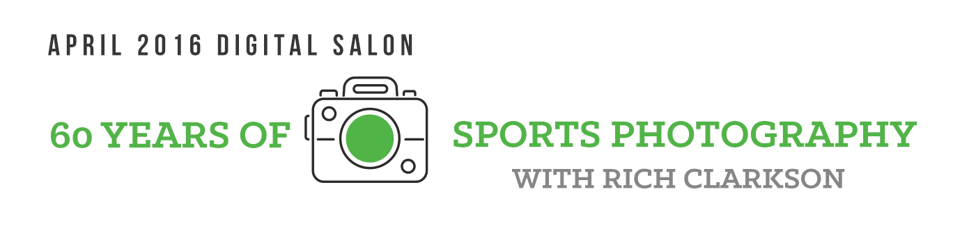 FREE Spring Digital Salon: 60 Years of Sports Photography with Rich Clarkson