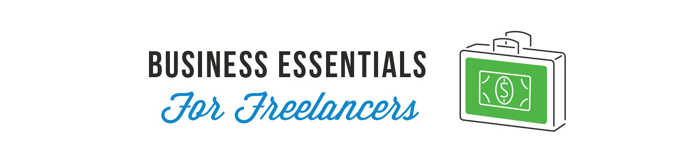 Business Essentials for Freelancers & Small Business Owners