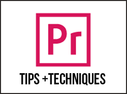 10 Expert Adobe Premiere Pro Tips & Techniques