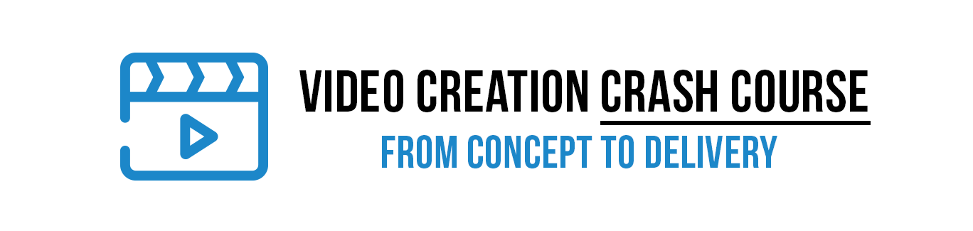 Video Creation Crash Course: From Concept to Delivery